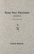 Keep Your Pantheon & School Two Unrelated Plays