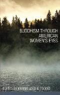 Buddhism Through American Womens Eyes