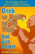 Drink As Much As You Want & Live Longer