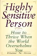Highly Sensitive Person How To Thrive