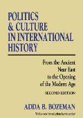 Politics & Culture in International History From the Ancient Near East to the Opening of the Modern Age