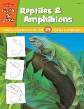 Draw & Color Reptiles & Amphibians Step by Step Intsructions for 29 Reptiles & Amphibians