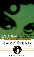Unknown Pleasures A Cultural Biography Of Roxy Music