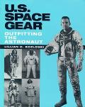 U S Space Gear Outfitting the Astronaut