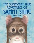 Somewhat True Adventures of Sammy Shine