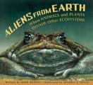 Aliens from Earth Revised Edition When Animals & Plants Invade Other Ecosystems