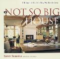 Not So Big House A Blueprint for the Way We Really Live