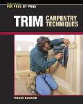 Trim Carpentry Techniques Installing Doors Windows Base & Crown