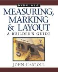 Measuring Marking & Layout A Builders Guide