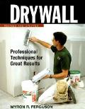Drywall Professional Techniques for Great Results Revised & Updated