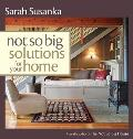 Not So Big Solutions For Your Home