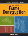 Graphic Guide to Frame Construction Over 450 Details for Builders & Designers