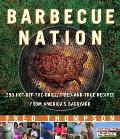 Barbecue Nation 350 Hot Off The Grill Tried & True Recipes from Americas Backyard