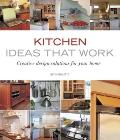 Kitchen Ideas That Work Creative Design Solutions for Your Home