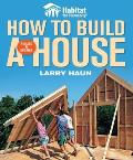 Habitat for Humanity: How to Build a House
