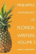 Pineapple Anthology of Florida Writers Volume 3