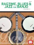 Mel Bay's Ragtime, Blues & Jazz for Banjo