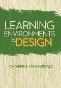 Learning Environments by Design