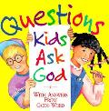 Questions Kids Ask God