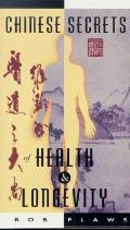 Chinese Secrets Of Health & Longevity