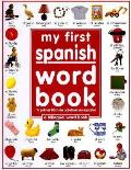 My First Spanish Word Book Mi Primer Libro de Palabras En Espanol