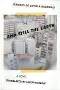 & Still the Earth