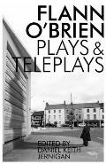 Flann O'Brien: Plays and Teleplays