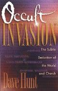 Occult Invasion The Subtle Seduction Of
