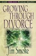 Growing Through Divorce Revised Edition
