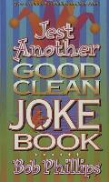 Jest Another Good Clean Joke Book