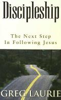 Discipleship The Next Step In Followin