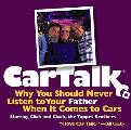 Car Talk Why You Should Never Listen to Your Father When It Comes to Cars