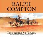 Abilene Trail A Ralph Compton Novel by Dusty Richards