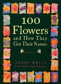100 Flowers & How They Got Their Names
