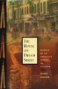 House on Dream Street Memoir of an American Woman in Vietnam