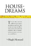 House Dreams The Story of an Amateur Builder & Two Novice Apprentices & How They Turned an Overgrown Blackberry Patch Ten Truc