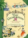 Very Charleston: A Celebration of History, Culture, and Lowcountry Charm