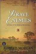 Brave Enemies A Novel of the American Revolution