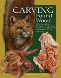 Carving Found Wood: Tips, Techniques & Inspirations from the Artists