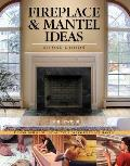 Fireplace & Mantel Ideas Design Build & Install Your Dream Fireplace Mantel