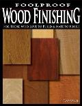 Foolproof Wood Finishing For Those Who Love to Build & Hate to Finish