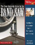 New Complete Guide to the Band Saw Everything You Need to Know about the Most Important Saw in the Shop