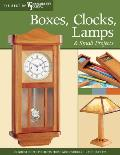 Boxes Clocks Lamps & Small Projects Over 20 Great Projects for the Home from Woodworkings Top Experts