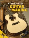 Step-By-Step Guitar Making