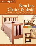 Benches Chairs & Beds Practical Projects from Shaker to Contemporary