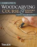 Chris Pyes Woodcarving Course & Reference Manual