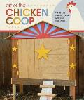 Art of the Chicken Coop A Fun Guide to Housing Your Peeps