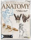 How to Draw and Paint Anatomy:...