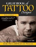 Great Book of Tattoo Designs Revised Edition More than 500 Body Art Designs