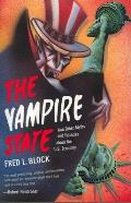 Vampire State & Other Myths & Fallacies about the U S Economy